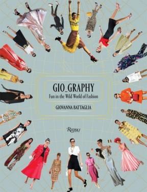 """A editora de moda e stylist italiana Giovanna Battaglia lança """"Gio_Graphy: Serious Fun in the Wild World of Fashion"""", editado pela Rizzoli"""